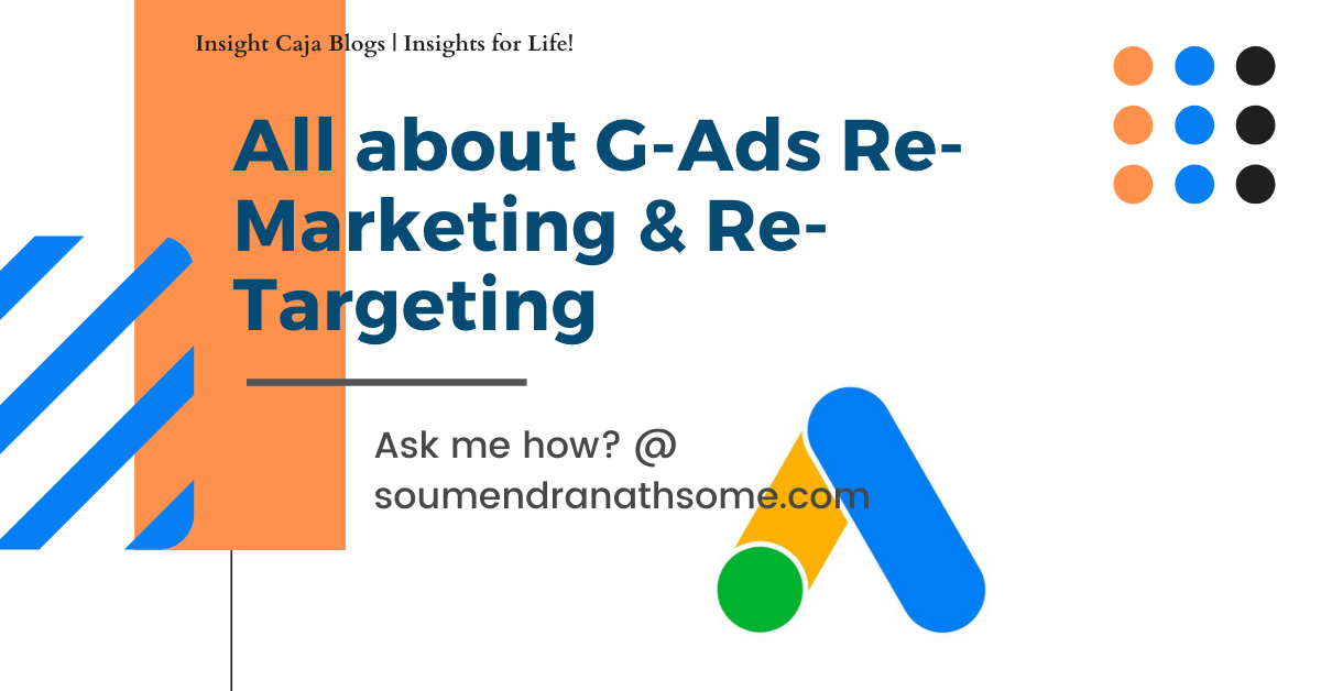 all-about-google-ads-and-remarketing-insight-caja-insights-for-life-soumendra
