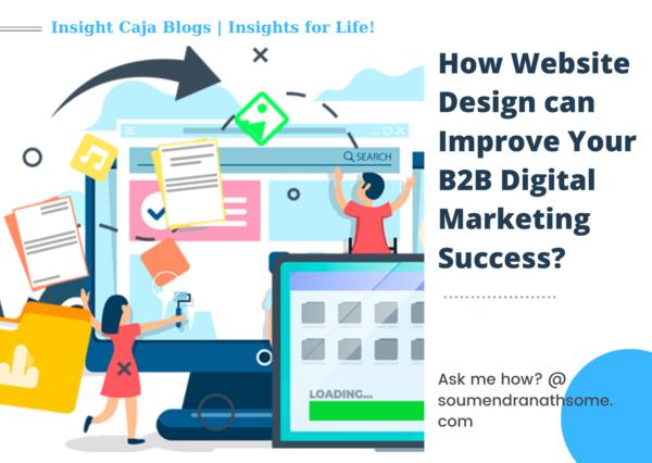 How Best Website Design can Improve Your B2B Digital Marketing Success? | 10+ UX & UI Gains