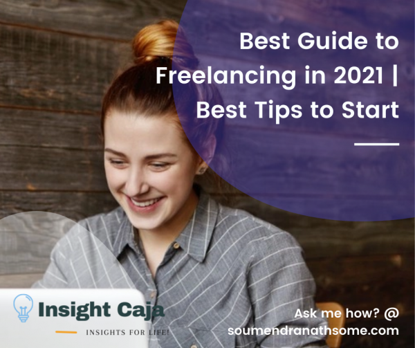 The Complete Guide to Freelancing in 2021 | Best Tips to Start